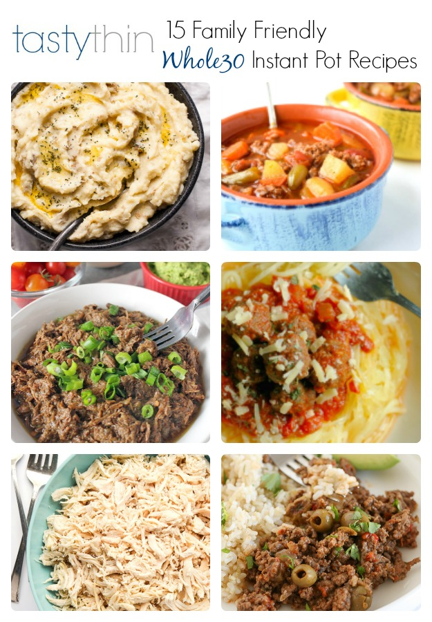 15 Whole30 Instant Pot Recipes - 15 superb Family-Friendly recipes for the Instant Pot that are Paleo/Whole30 compliant. | tastythin.com