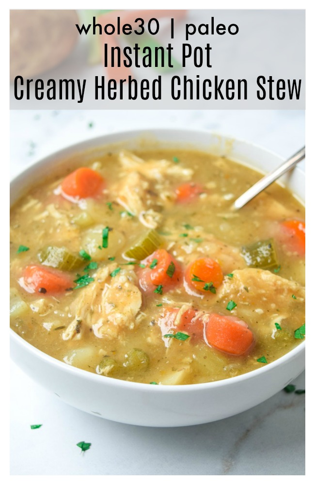 Instant Pot Creamy Herbed Chicken Stew (Whole30 Paleo)