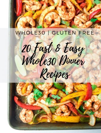 20 Fast and Easy Whole30 Dinner Recipes