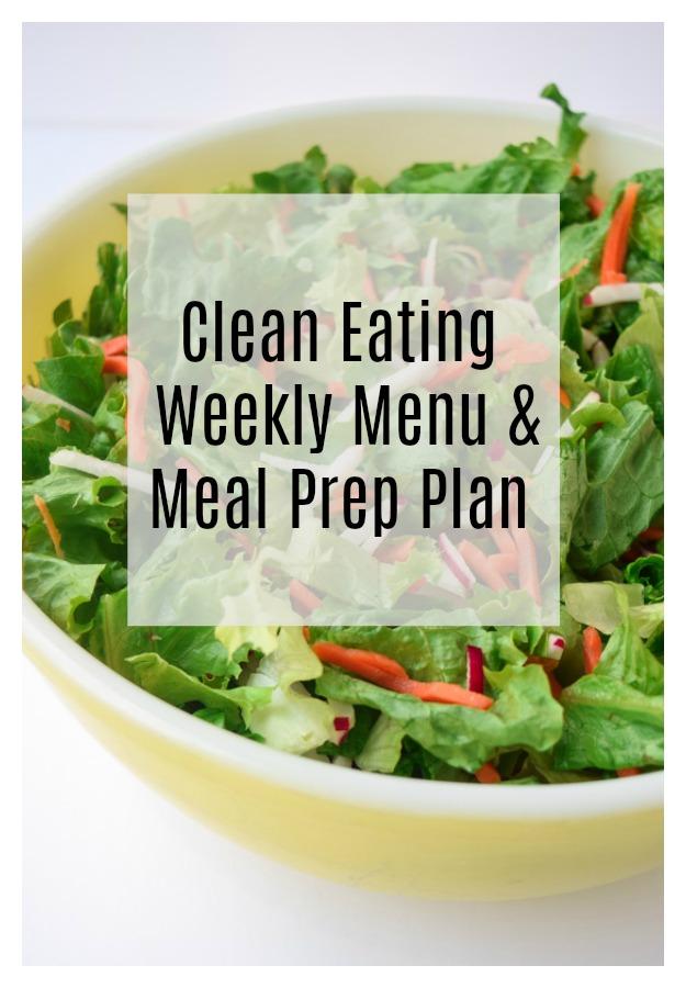 Clean Eating Weekly Menu & Meal Prep Plan